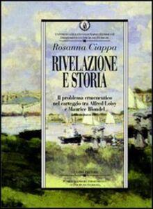 Libro Rivelazione e storia. Il problema ermeneutico nel carteggio tra Alfred Loisy e Maurice Blondel (febbraio-marzo 1903) Rosanna Ciappa