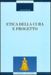 Libro Etica della cura e progetto Annalisa Marinelli