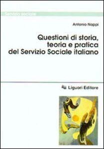 Foto Cover di Questioni di storia, teoria e pratica del servizio sociale italiano, Libro di Antonio Nappi, edito da Liguori