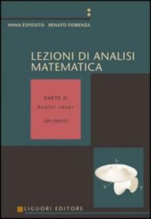 Lpgcsostenible.es Lezioni di analisi matematica. Con esercizi. Volume D: Analisi due Image
