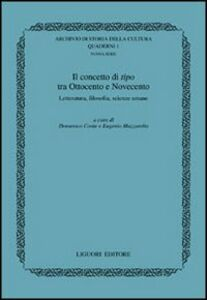 Libro Il concetto di tipo tra Ottocento e Novecento. Letteratura, filosofia, scienze umane