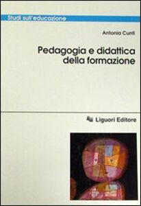 Foto Cover di Pedagogia e didattica della formazione, Libro di Antonia Cunti, edito da Liguori
