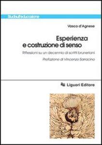 Libro Esperienza e costruzione di senso. Riflessioni su un decennio di scritti bruneriani Vasco D'Agnese