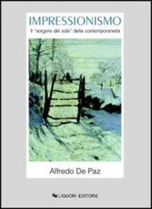 Foto Cover di Impressionismo. Il «Sorgere del sole» della contemporaneità, Libro di Alfredo De Paz, edito da Liguori