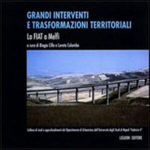 Libro Grandi interventi e trasformazioni territoriali. La Fiat a Melfi