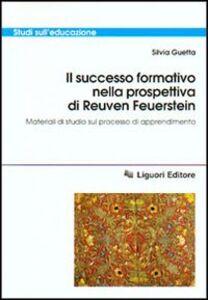 Libro Il successo formativo nella prospettiva di Reuven Feuerstein. Materiali di studio sul processo di apprendimento Silvia Guetta
