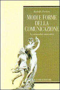 Libro Modi e forme della comunicazione. La metamorfosi conservativa Rodolfo Parlato