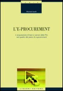 Libro L' e-procurement. L'acquisizione di beni e servizi della p.a. nel quadro del piano di e-government Michele Iaselli