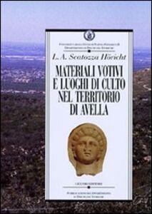 Libro Materiali votivi e luoghi di culto nel territorio di Avella Lucia A. Scatozza Höricht