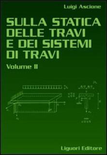 Filmarelalterita.it Sulla statica delle travi e dei sistemi delle travi. Vol. 2 Image