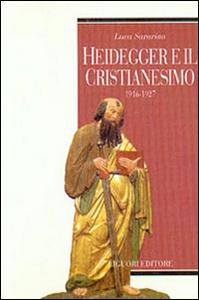 Libro Heidegger e il cristianesimo. 1916-1927 Luca Savarino