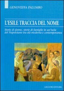 Libro L' esile traccia del nome. Storie di donne, storie di famiglie in un'isola del napoletano tra età moderna e contemporanea Genoveffa Palumbo