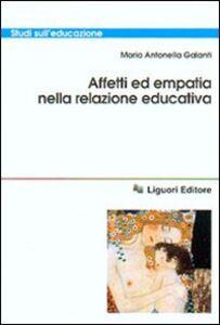 Libro Affetti ed empatia nella relazione educativa Maria Antonella Galanti