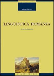 Libro Linguistica romanza. Corso introduttivo Alberto Varvaro
