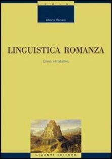 Linguistica romanza. Corso introduttivo - Alberto Varvaro - copertina