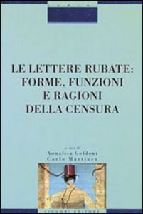 Libro Le lettere rubate: forme, funzioni e ragioni della censura Annalisa Goldoni , Carlo Martinez