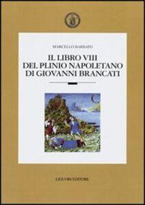 Foto Cover di Il libro VIII del Plinio napoletano di Giovanni Brancato, Libro di Marcello Barbato, edito da Liguori