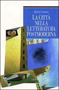 Foto Cover di La città nella letteratura postmoderna, Libro di Elvira Godono, edito da Liguori