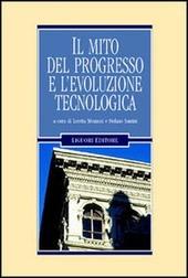 Il mito del progresso e l'evoluzione tecnologica