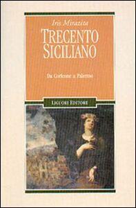 Libro Trecento siciliano. Da Corleone a Palermo Iris Mirazita