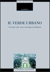 Il verde urbano. Tra natura, arte, storia, tecnologia e architettura