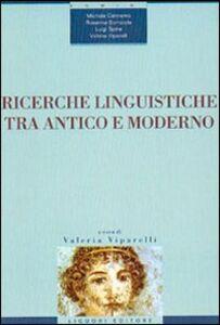 Foto Cover di Ricerche linguistiche tra antico e moderno, Libro di  edito da Liguori