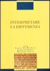 Libro Interpretare la differenza Laura Di Michele , Luigi Gaffuri , Michela Nacci