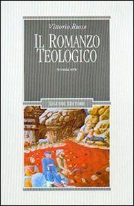 Libro Il romanzo teologico. 2ª serie Vittorio Russo