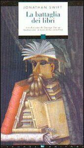 Foto Cover di La battaglia dei libri, Libro di Jonathan Swift, edito da Liguori