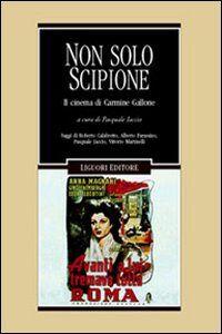 Libro Non solo Scipione. Il cinema di Carmine Gallone