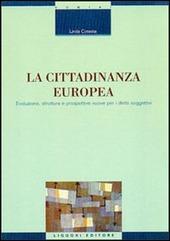 La cittadinanza europea. Evoluzione, struttura e prospettive nuove per i diritti soggettivi