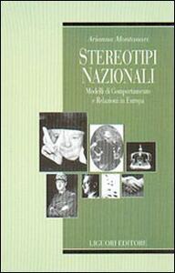 Stereotipi nazionali. Modelli di comportamento e relazioni in Europa