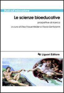 Libro Le scienze bioeducative. Prospettive di ricerca