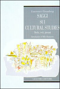 Libro Saggi sui cultural studies. Media, rock, giovani Lawrence Grossberg