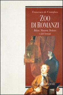 Zoo di romanzi. Balzac, Manzoni, Dickens e altri bestiari