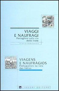 Libro Viaggi e naufragi portoghesi sulla via delle Indie Giulia Lanciani