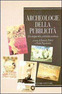 Libro Archeologie della pubblicità. Alle origini della pubblicità moderna