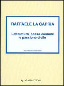Raffaele La Capria. Letteratura, senso comune e passione civile