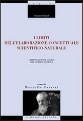 I limiti dell'elaborazione concettuale scientifico-naturale. Un'introduzione logica alle scienze storiche