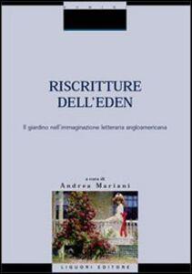Libro Riscritture dell'eden: il giardino nell'immaginazione letteraria angloamericana Andrea Mariani