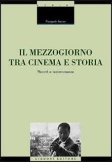 Il Mezzogiorno tra cinema e storia. Ricordi e testimonianze.pdf