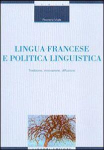 Libro Lingua francese e politica linguistica. Tradizione, innovazione, diffusione Filomena Vitale