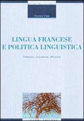 Lingua francese e politica linguistica. Tradizione, innovazione, diffusione