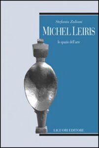Libro Michel Leiris. Lo spazio dell'arte Stefania Zuliani