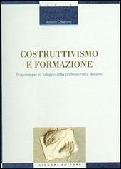 Costruttivismo e formazione. Proposte per lo sviluppo della professionalità docente