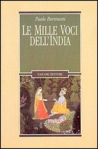 Libro Le mille voci dell'India Paolo Bertinetti