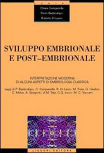 Libro Sviluppo embrionale e post-embrionale. Interpretazione moderna di alcuni aspetti di embriologia classica Chiara Campanella , Paolo Bazzicalupo , Roberto Di Lauro