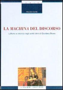 Libro La machina del discorso. Lullismo e retorica negli scritti latini di Giordano Bruno Maurizio Cambi