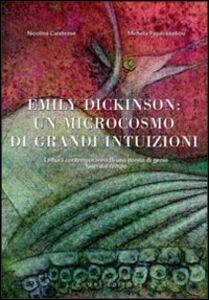 Libro Emily Dickinson: un microcosmo di grandi intuizioni. Lettura contemporanea di una donna di genio fuori dal tempo Nicolina Calabrese , Michela Papavassiliou