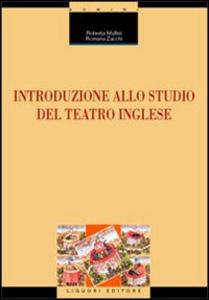 Libro Introduzione allo studio del teatro inglese Roberta Mullini , Romana Zacchi